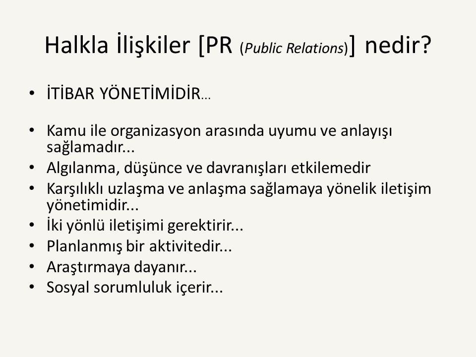 Halkla İlişkiler [PR (Public Relations)] nedir